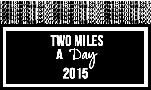 2015-Two-Miles-a-Day
